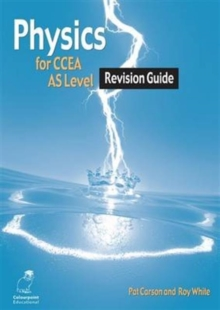 Physics Revision Guide for CCEA AS Level, Paperback Book
