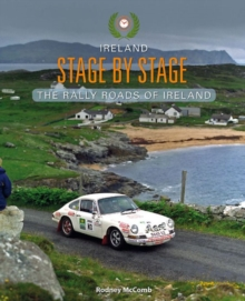 Ireland Stage by Stage : The Rally Roads of Ireland, Paperback Book