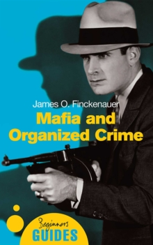 Mafia and Organized Crime : A Beginner's Guide, EPUB eBook