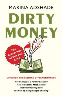 Dirty Money : The Economics of Sex and Love, Paperback Book