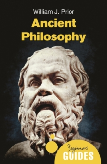 Ancient Philosophy : A Beginner's Guide, Paperback / softback Book