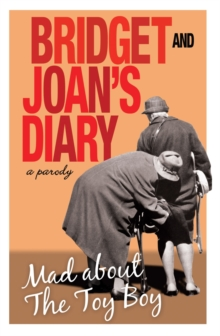 Bridget and Joan's Diary : A Parody: Mad About the Toy Boy, Hardback Book