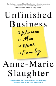 Unfinished Business : Women Men Work Family, Hardback Book
