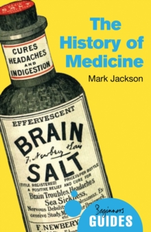 The History of Medicine : A Beginner's Guide, Paperback Book
