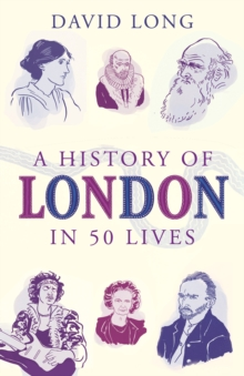 A History of London in 50 Lives, Paperback Book