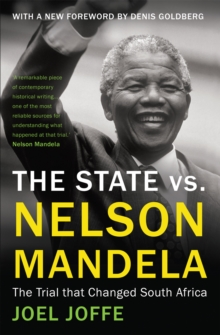 The State vs. Nelson Mandela : The Trial that Changed South Africa, Paperback Book