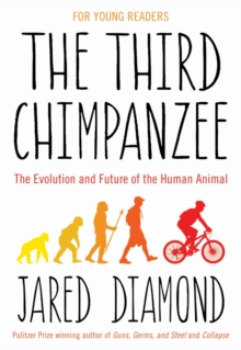 The Third Chimpanzee : On the Evolution and Future of the Human Animal, Hardback Book