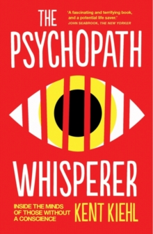 The Psychopath Whisperer : Inside the Minds of Those Without a Conscience, Paperback / softback Book