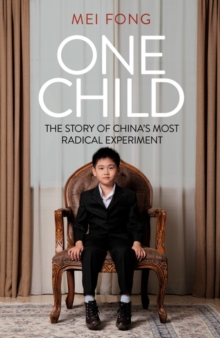 One Child : The Story of China's Most Radical Experiment, Paperback Book