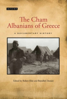 The Cham Albanians of Greece : A Documentary History, Hardback Book