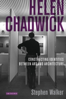 Helen Chadwick : Constructing Identities Between Art and Architecture, Paperback / softback Book