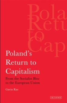 Poland's Return to Capitalism : From the Socialist Bloc to the European Union, Paperback Book