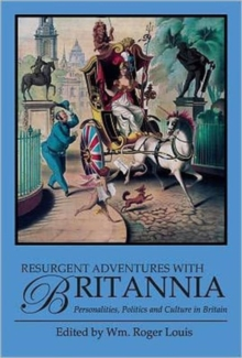 Resurgent Adventures with Britannia : Personalities, Politics and Culture in Britain, Hardback Book