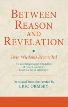 Between Reason and Revelation : Twin Wisdoms Reconciled, Hardback Book