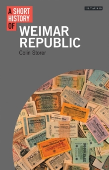 A Short History of the Weimar Republic, Hardback Book