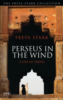 Perseus in the Wind : A Life of Travel, Paperback Book