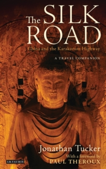 The Silk Road - China and the Karakorum Highway : A Travel Companion, Paperback / softback Book