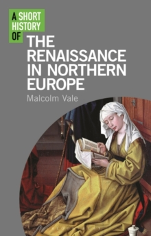 A Short History of the Renaissance in Northern Europe, Paperback / softback Book