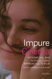 Impure Cinema : Intermedial and Intercultural Approaches to Film, Hardback Book