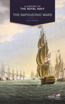 A History of the Royal Navy : Napoleonic Wars, Hardback Book