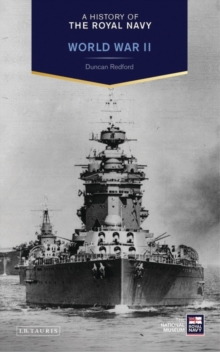 A A History of the Royal Navy : A History of the Royal Navy: World War II World War II, Hardback Book