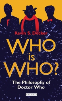 Who is Who? : The Philosophy of Doctor Who, Paperback Book