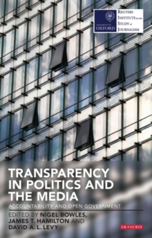 Transparency in Politics and the Media : Accountability and Open Government, Paperback / softback Book