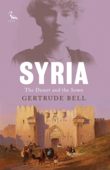 Syria : The Desert and the Sown, Paperback Book
