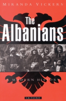 The Albanians : A Modern History, Paperback Book