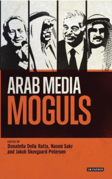 Arab Media Moguls, Paperback / softback Book