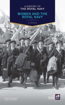 A History of the Royal Navy: Women and the Royal Navy, Hardback Book