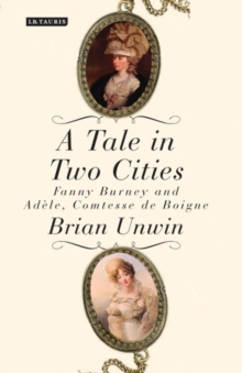 A Tale in Two Cities : Fanny Burney and Adele, Comtesse de Boigne, Hardback Book