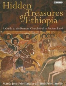 Hidden Treasures of Ethiopia : A Guide to the Remote Churches of an Ancient Land, Hardback Book