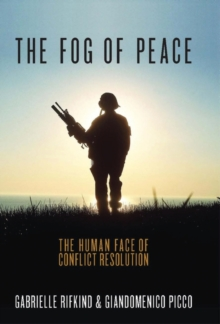 The Fog of Peace : How to Prevent War, Hardback Book