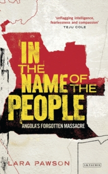 In the Name of the People : Angola's Forgotten Massacre, Hardback Book