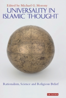 Universality in Islamic Thought : Rationalism, Science and Religious Belief, Hardback Book