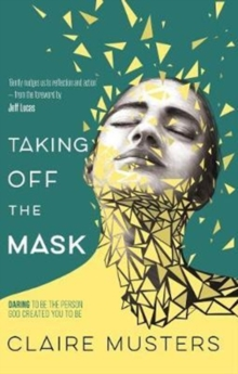 Taking Off the Mask, Paperback / softback Book