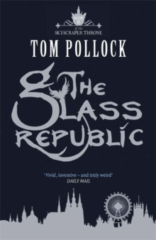 The Glass Republic : The Skyscraper Throne Book 2, Paperback Book
