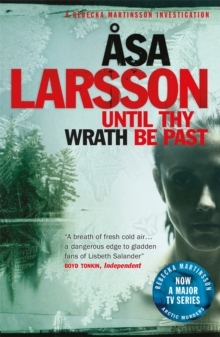 Until Thy Wrath Be Past : Rebecka Martinsson: Arctic Murders - Now a Major TV Series, Paperback Book