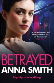 Betrayed : an addictive and gritty gangland thriller for fans of Kimberley Chambers and Martina Cole, Paperback / softback Book