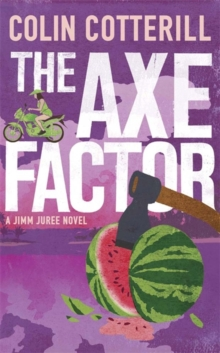 The Axe Factor : A Jimm Juree Novel, Paperback Book