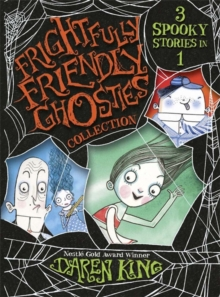 Frightfully Friendly Ghosties: Frightfully Friendly Ghosties Collection : 3 Spooky Stories in 1, Paperback Book