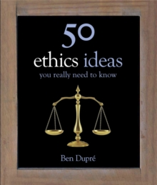 50 Ethics Ideas You Really Need to Know, Hardback Book