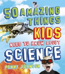 50 Amazing Things Kids Need to Know About Science, Paperback Book