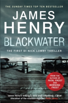 Blackwater : Introducing the DI Nicholas Lowry thrillers, Hardback Book