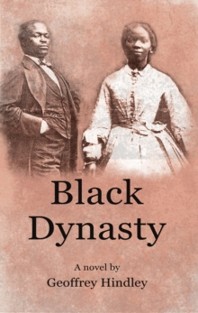 Black Dynasty : The saga of the Stone and Porter families of Kentucky, as told to Geoffrey Hindley by Loretta Stone, Paperback / softback Book