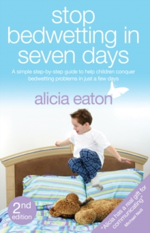 Stop Bedwetting in Seven Days : Second Edition, Paperback Book