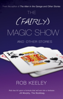 The (Fairly) Magic Show and Other Stories, Paperback / softback Book