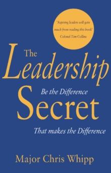 The Leadership Secret : Be the difference that makes the difference, Hardback Book