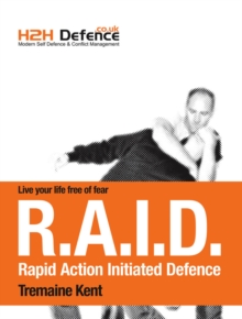 Modern Self Defence and Conflict Management : (the RAID system), Paperback / softback Book